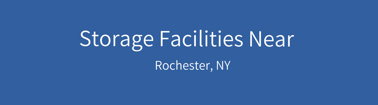 Storage Facilities Near Rochester, NY