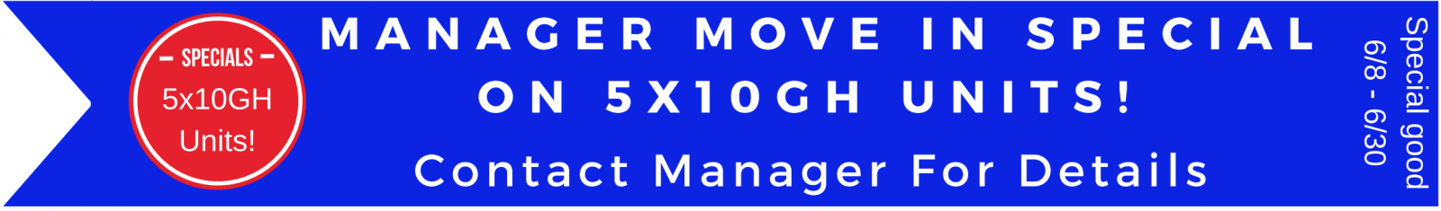 Manager Move In Special on 5x10GH Units - Contact manager for details