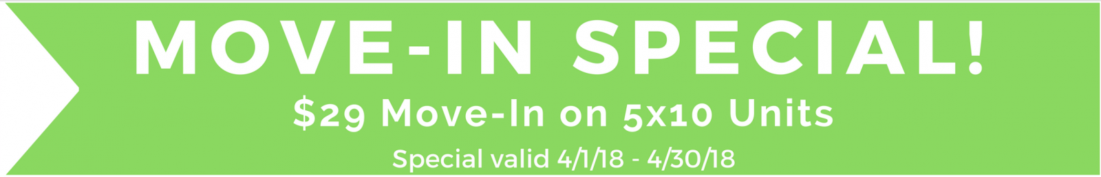April $29 Move In Special on 5x10 Units